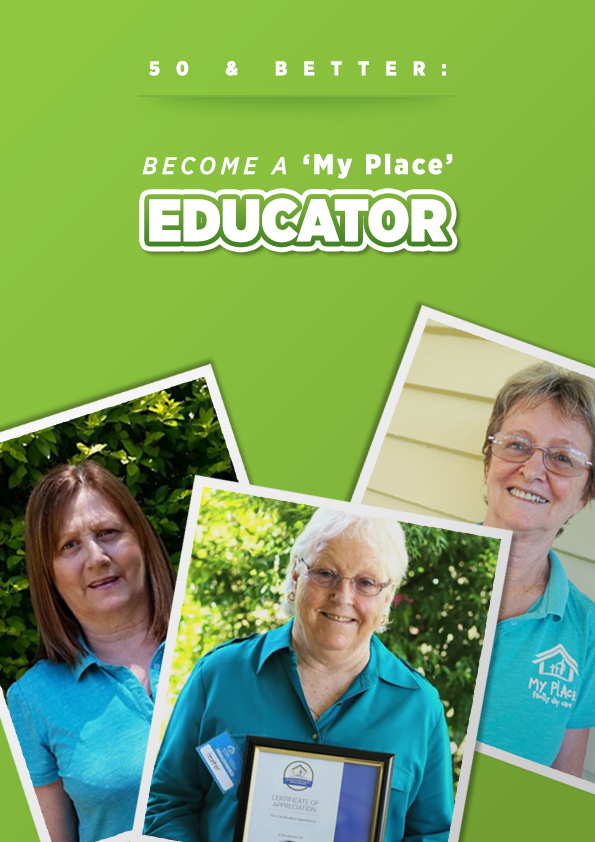 'My Place' Family Day Care & 50 & Better: Become an Educator